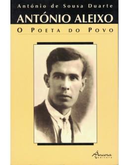 António Aleixo - O Poeta do Povo | de António de Sousa Duarte