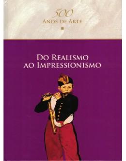 500 Anos de Arte: Do Realismo ao Impressionismo | de Jesús Gutiérrez Burón