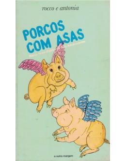 Porcos Com Asas | de Rocco e Antonia