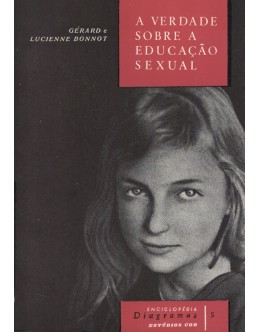 A Verdade Sobre a Educação Sexual | de Gérard e Lucienne Bonnot