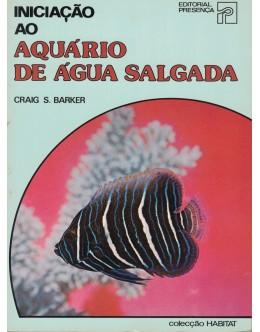Iniciação ao Aquário de Água Salgada | de Craig S. Barker