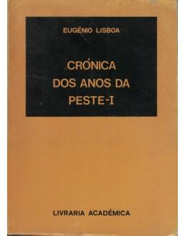 Crónica dos Anos da Peste - I | de Eugénio Lisboa