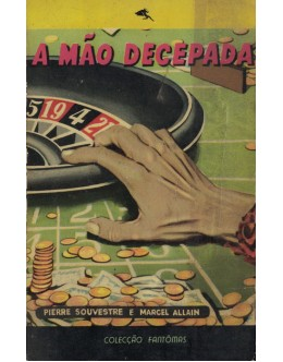 A Mão Decepada | de Pierre Souvestre e Marcel Allain