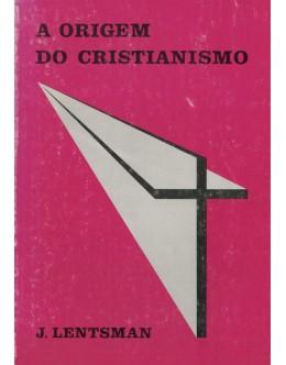 A Origem do Cristianismo   de Jacó Abramovitch Lentsman