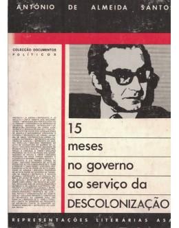 15 Meses no Governo ao Serviço da Descolonização | de António de Almeida Santos