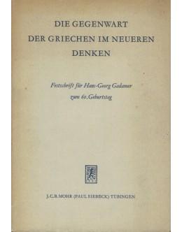 Die Gegenwart der Griechen im Neueren Denken   de Vários Autores