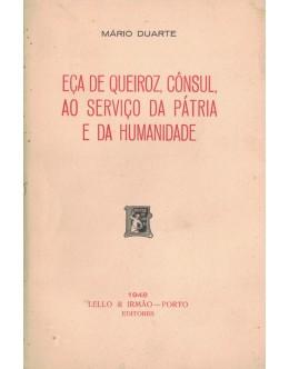 Eça de Queiroz, Cônsul, ao Serviço da Pátria e da Humanidade | de Mário Duarte