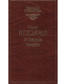 A Década Perdida | de F. Scott Fitzgerald