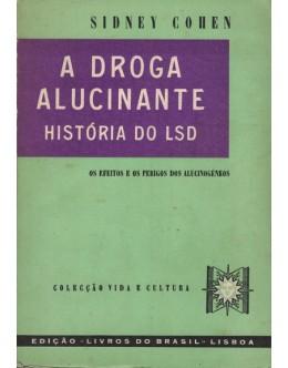 A Droga Alucinante - História do LSD | de Sidney Cohen