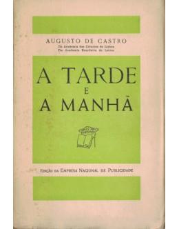 A Tarde e a Manhã | de Augusto de Castro