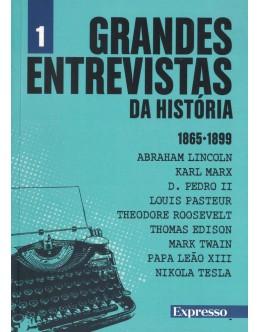 Grandes Entrevistas da História 1865-1899