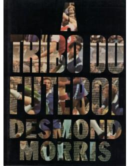 A Tribo do Futebol | de Desmond Morris