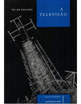 A Televisão | de Th. de Galiana