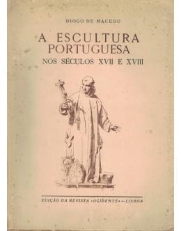 A Escultura Portuguesa nos Séculos XVII e XVIII | de Diogo de Macedo