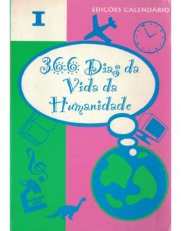 366 Dias da Vida da Humanidade | de Guilherme Baptista e Maria Ermelinda Cancela