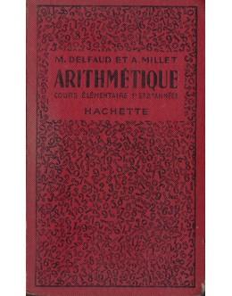Arithmétique - Cours Élémentaire - 1.ére et 2.éme Années | de M. Delfaud e A. Millet