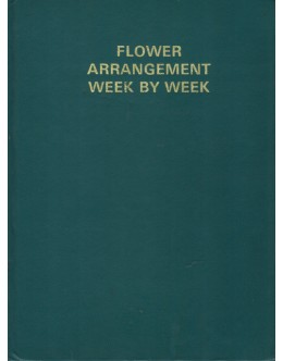 Flower Arrangement Week by Week | de Katinka Hendrichs