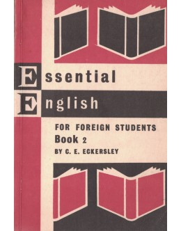 Essential English for Foreign Students - Book Two   de C. E. Eckersley