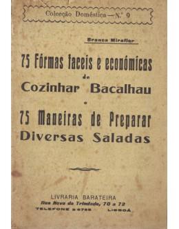 75 Fórmas Faceis e Económicas de Cozinhar Bacalhau e 75 Maneiras de Preparar Diversas Saladas   de Branca Miraflor