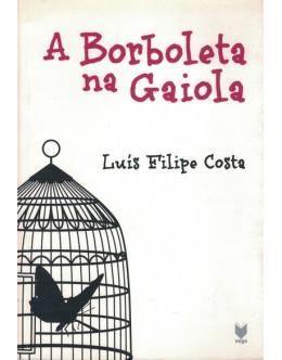 A Borboleta na Gaiola | de Luís Filipe Costa
