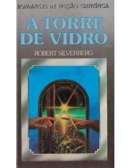 A Torre de Vidro   de Robert Silverberg