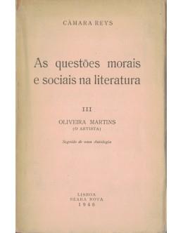 As Questões Morais e Sociais na Literatura - III - Oliveira Martins (O Artista) | de Câmara Reys