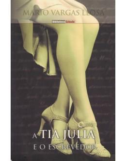 A Tia Júlia e o Escrevedor | de Mario Vargas Llosa