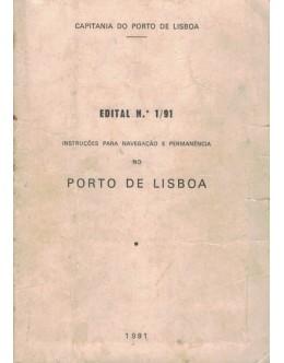 Edital N.º 1/91 - Instruções para Navegação e Permanência no Porto de Lisboa