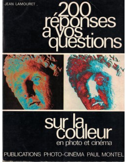200 Réponses a vos Questions Sur la Couleur en Photo et Cinéma | de Jean Lamouret
