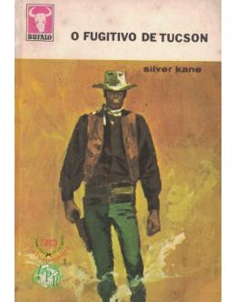 O Fugitivo de Tucson | de Silver Kane