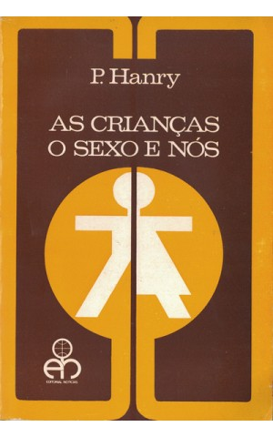 As Crianças, o Sexo e Nós | de P. Hanry