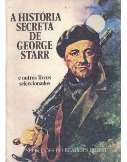 A História Secreta de George Starr e Outros Livros Seleccionados | de Vários Autores