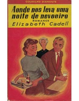 Aonde Nos Leva uma Noite de Nevoeiro | de Elizabeth Cadell