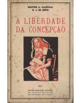 A Liberdade da Concepção | de A. Marchal e O. J. de Méro