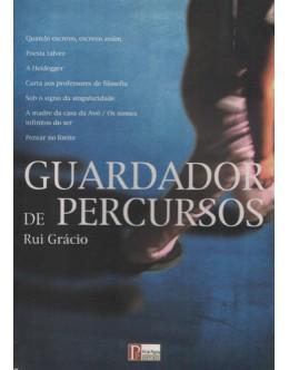 Guardador de Percursos | de Rui Grácio