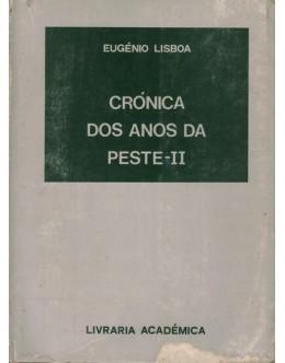 Crónica dos Anos da Peste - II | de Eugénio Lisboa