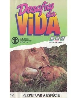 Desafios da Vida - 12 - Perpetuar a Espécie [VHS]