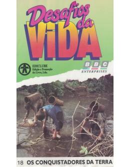 Desafios da Vida - 18 - Os Conquistadores da Terra [VHS]