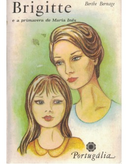 Brigitte e a Primavera de Maria Inês | de Berthe Bernage