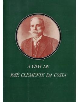 A Vida de José Clemente da Costa | de José Mário Clemente da Costa