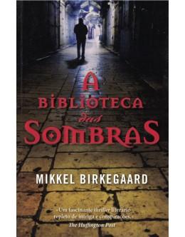 A Biblioteca das Sombras   de Mikkel Birkegaard