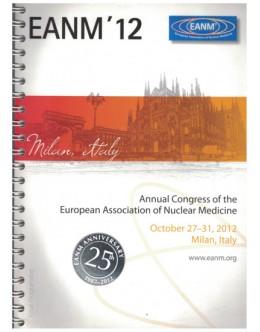 Annual Congress of the European Association of Nuclear Medicine - October 27-31, 2012 Milan, Italy