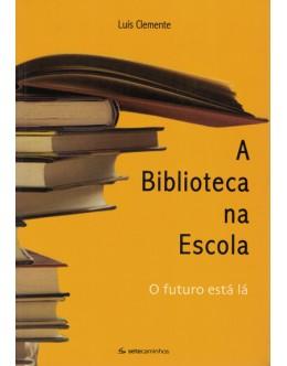 A Biblioteca na Escola | de Luís Clemente