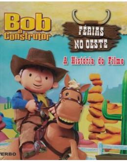 Bob, o Construtor - Férias no Oeste: A História do Filme