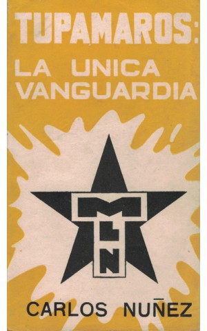 Los Tupamaros - Vanguardia Armada en el Uruguay | de Carlos Nuñez