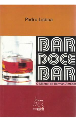 Bar Doce Bar - O Manual do Barman Amador | de Pedro Lisboa e Teresa Loureiro