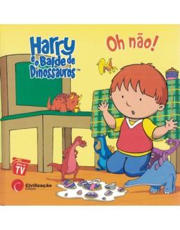 Harry e o Balde de Dinossauros: Oh Não! | de R. Schuyler Hooke