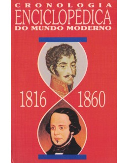 Cronologia Enciclopédica do Mundo Moderno 1816-1860 | de Neville Williams