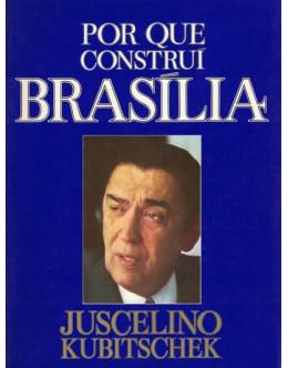 Por Que Construí Brasília | de Juscelino Kubitschek