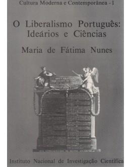 O Liberalismo Português: Ideários e Ciências | de Maria de Fátima Nunes